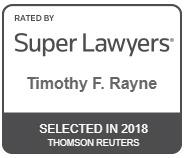 Timothy F. Rayne Super Lawyers 2018